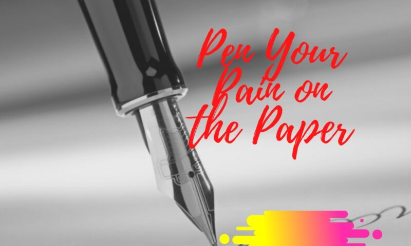 Pen Your Pain on the Paper