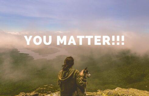 You Matter & Your Feelings Matter!!!