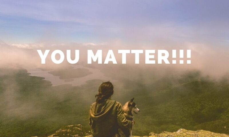 You Matter & Your Feelings Matter!!!